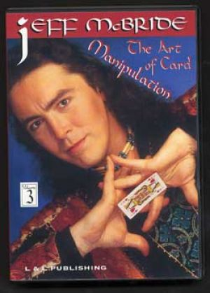 magie dvd Jeff Mc bride the Art of Card Manipulation Vol.3
