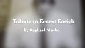 Tribute to Ernest Earick by Raphael Macho video