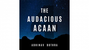 The Audacious ACAAN by Abhinav Bothra video