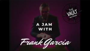 The Vault - A Jam With Frank Garcia video