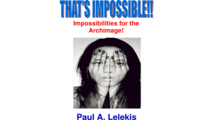 That's Impossible! by Paul A. Lelekis Mixed Media