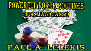POWERFUL POKER ROUTINES by Paul A. Lelekis Mixed Media