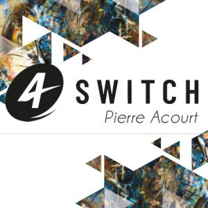 4 SWITCH (FR) - PIERRE ACOURT