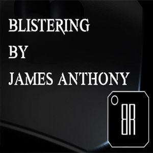 BLISTERING - James Anthony