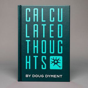 LIVRE : CALCULATED THOUGHTS - DOUG DYMENT