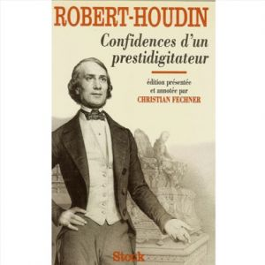 confidences d'un prestidigitateur robert houdin