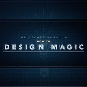 DESIGNING MAGIC