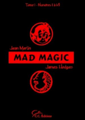 Livre : Mad Magic Tome1 - numéros 1 à 14 - C.C.Editions