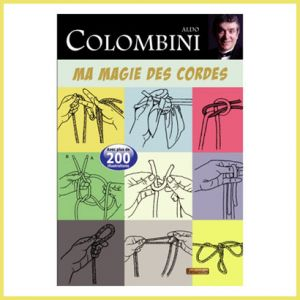 livre ma magie des cordes aldo colombini magic dream tour de magie incroyable