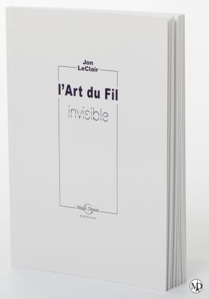 L'art du fil invisible - Jon Leclaire