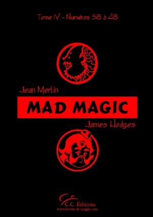 Mad Magic Vol.4 : Numéros 38 à 48 - C.C.Editions