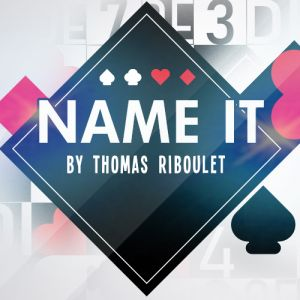 NAME IT - THOMAS RIBOULET