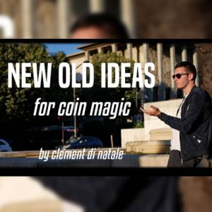 NEW OLD IDEAS FOR COIN MAGIC - CLEMENT DI NATALE
