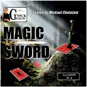 tour de magie MAGIC SWORD du magicien Mickael CHATELAIN