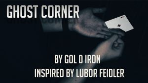 Ghost Corner by Gol D Iron/Inspired by Lubor Feidler video
