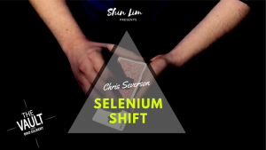 The Vault - Selenium Shift by Chris Severson and Shin Lim Presents video