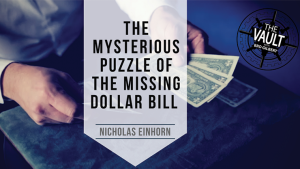 The Vault - The Mysterious Puzzle of the Missing Dollar Bill by Nicholas Einhorn video