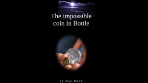 The Impossible Coin in Bottle by Ray Roch eBook