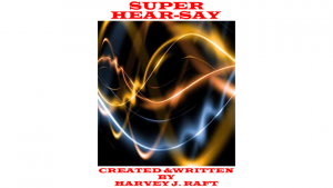 SUPER HEAR-SAY by Harvey Raft eBook