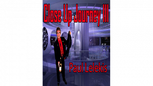 Close Up Journey III by Paul A. Lelekis eBook