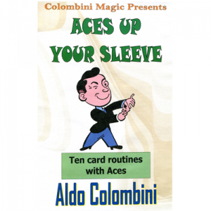 Aces Up Your Sleeve by Wild-Colombini Magic - video DOWNLOAD