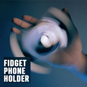 FIDGET PHONE HOLDER