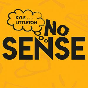 NO SENSE - KYLE LITTLETON