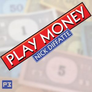 PLAY MONEY - Nick DIFFATE
