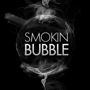 SMOKIN BUBBLE