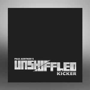 KICKER UNSHUFFLED