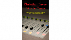 DJ in der Tasche (DJ in my Pocket) English/ German versions included by Christian Lavey eBook