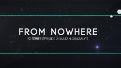 IG Series Episode 2: Sultan Orazaly's From Nowhere video
