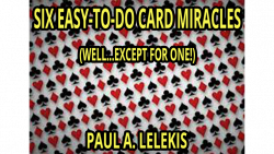 6 EZ-TO-DO CARD MIRACLES by Paul A. Lelekis eBook