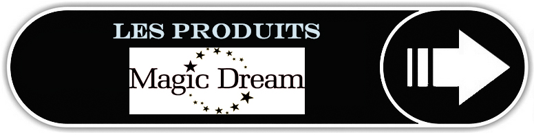 Les produits Magic Dream